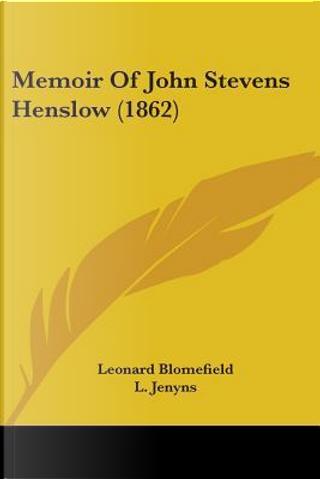 Memoir of John Stevens Henslow by Leonard Blomefield