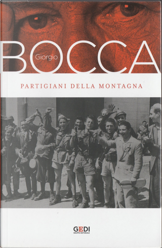 Partigiani della montagna by Giorgio Bocca