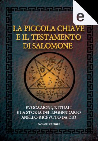 La piccola chiave e il testamento di Salomone by Anónimo