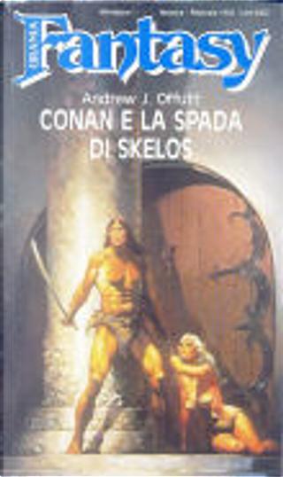 Conan e la spada di Skelos by Andrew J. Offutt