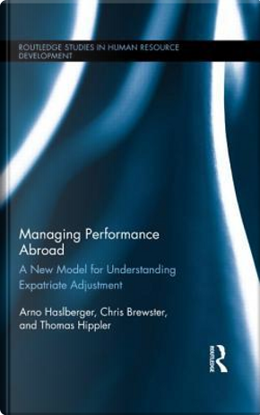Managing Performance Abroad by Arno Haslberger