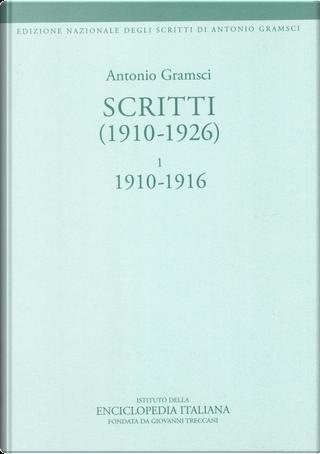 Scritti (1910-1926) - Vol. 1 by Antonio Gramsci