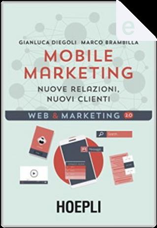 Mobile Marketing by Marco Brambilla, Gianluca Diegoli