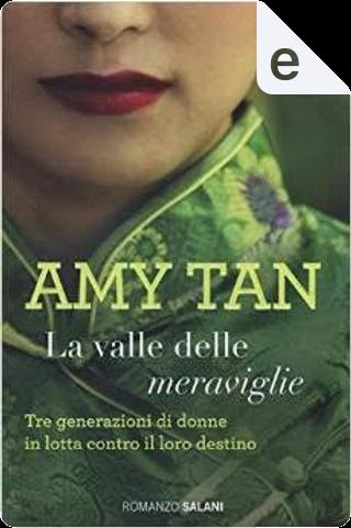 La valle delle meraviglie by Amy Tan