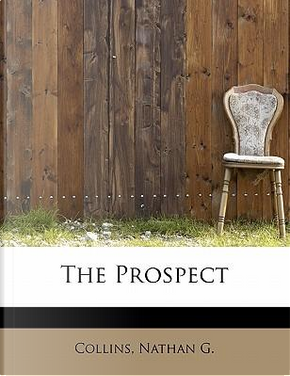 The Prospect by Collins Nathan G