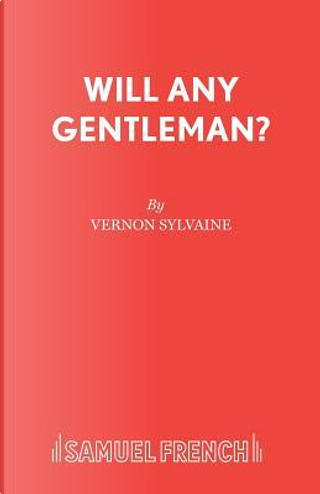 Will Any Gentleman? by Vernon Sylvaine