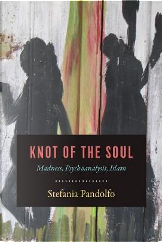 Knot of the Soul by Stefania Pandolfo