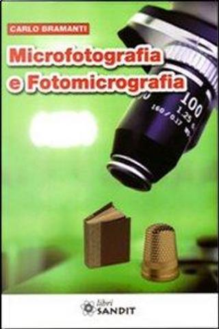 Microfotografia e fotomicrografia by Carlo Bramanti