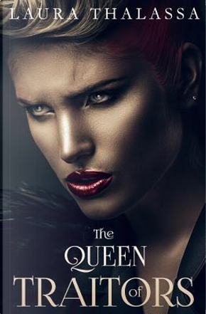 The Queen of Traitors by Laura Thalassa