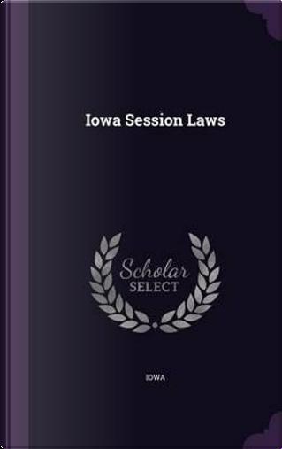 Iowa Session Laws by Iowa