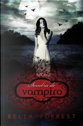 Sombra de vampiro by Bella Forrest