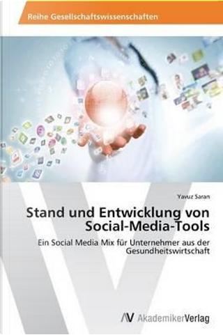 Stand und Entwicklung von Social-Media-Tools by Yavuz Saran
