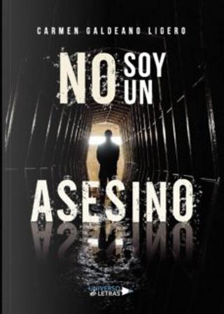 No soy un asesino by Carmen Galdeano Ligero
