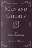 Men and Ghosts (Classic Reprint) by Allan Monkhouse