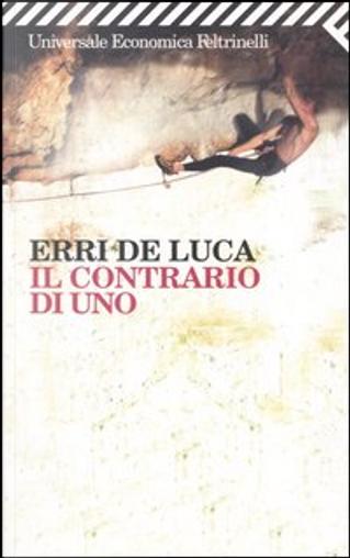 Il contrario di uno by Erri De Luca