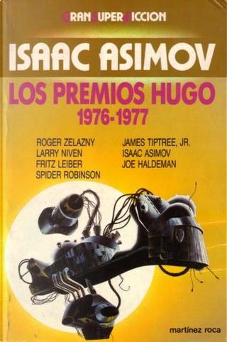 Los Premios Hugo 1976-1977 by Fritz Leiber, Isaac Asimov, James Tiptree Jr., Joe Haldeman, Larry Niven, Roger Zelazny, Spider Robinson