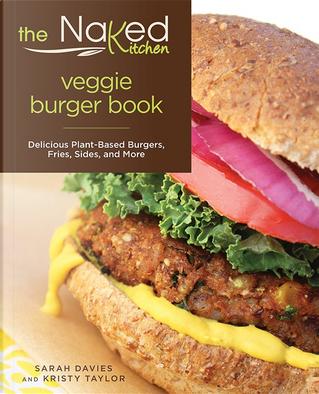 The Naked Kitchen Veggie Burger Book by Kristy Taylor, Sarah Davies
