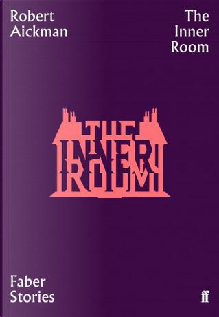 The Inner Room by Robert Aickman