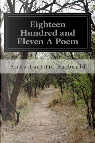 Eighteen Hundred and Eleven a Poem by Anna Laetitia Barbauld