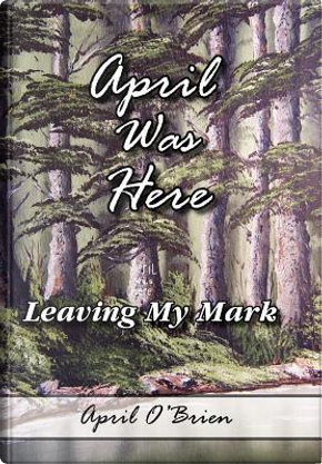 April Was Here by April O'Brien