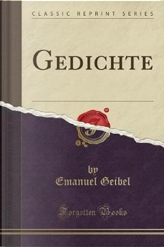 Gedichte (Classic Reprint) by Emanuel Geibel