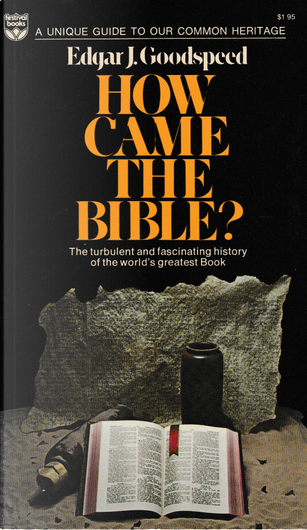 How Came the Bible? by Edgar J. Goodspeed