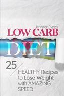Low Carb Diet by Jennifer Evans