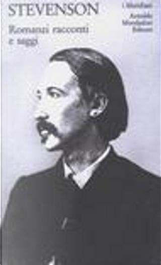 Romanzi racconti e saggi by Robert Louis Stevenson