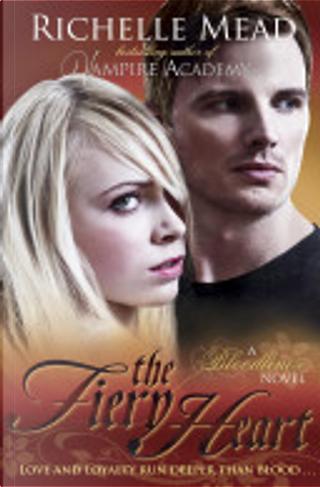 Bloodlines: The Fiery Heart by Richelle Mead