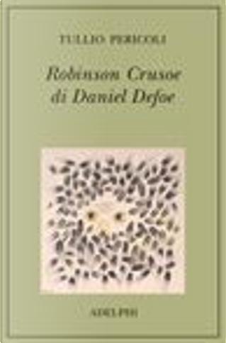 Robinson Crusoe Di Daniel Defoe by Tullio Pericoli