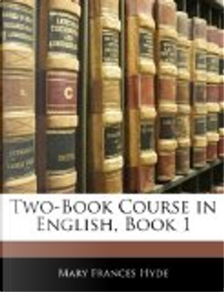 Two-Book Course in English, Book by Mary Frances Hyde