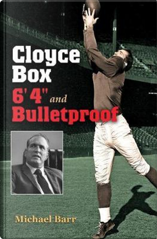 """Cloyce Box, 6' 4"""" and Bulletproof by Michael Barr"""