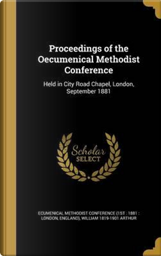PROCEEDINGS OF THE OECUMENICAL by William 1819-1901 Arthur
