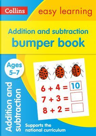 Addition and Subtraction Bumper Book Ages 5-7 (Collins Easy Learning KS1) by Collins Easy Learning