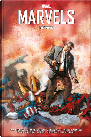 Marvels by Andy Lanning, Dan Abnett, Mariano Nicieza, Mike Baron, Warren Ellis