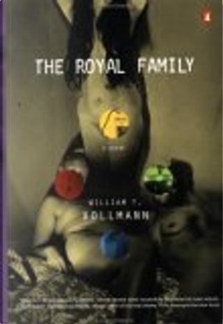 The Royal Family by Vollmann, William T., William T. Vollmann
