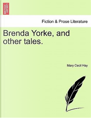 Brenda Yorke, and other tales.VOL.II by Mary Cecil Hay