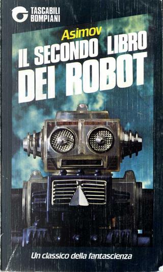 Il secondo libro dei robot by Isaac Asimov