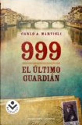 999. El último guardián by Carlo A. Martigli