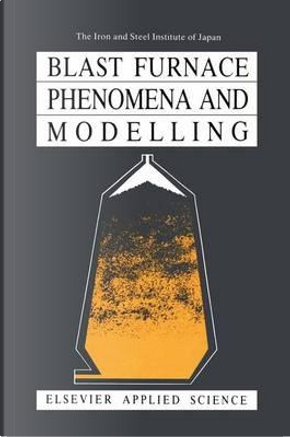 Blast Furnace Phenomena and Modelling by Iron and Steel Institute of Japan