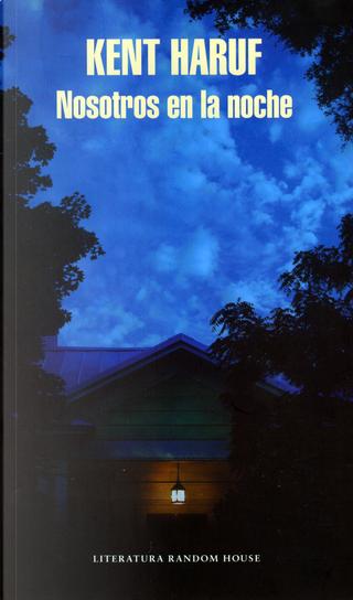 Nosotros en la noche by Kent Haruf