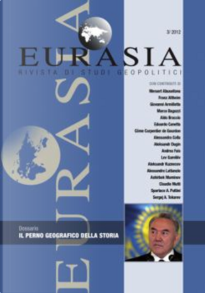 Eurasia. Rivista di studi Geopolitici, n. XXVII - 3/2012 (lug-sett) by Chiara Zuanni, Claudio Mutti, Franz Altheim, Lev N. Gumilev, Marco Bagozzi, Meruert Abuseitova
