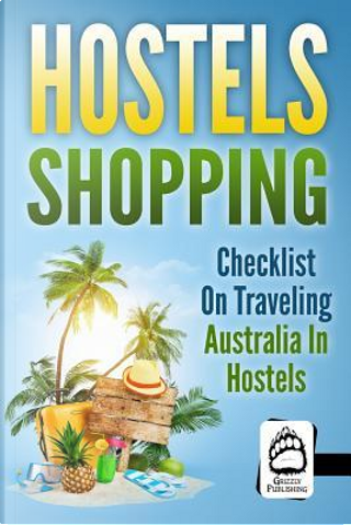 Hostels Shopping by Grizzly Publishing