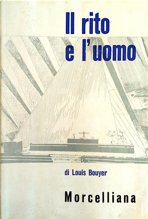 Il rito e l'uomo by Louis Bouyer