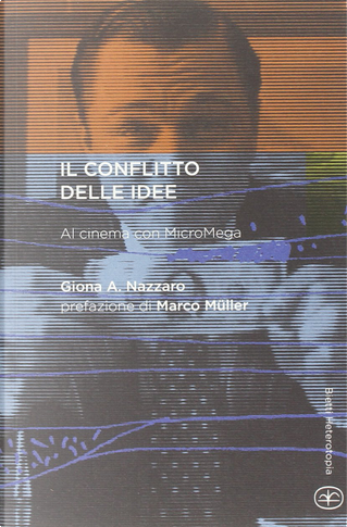 Il conflitto delle idee by Giona A. Nazzaro
