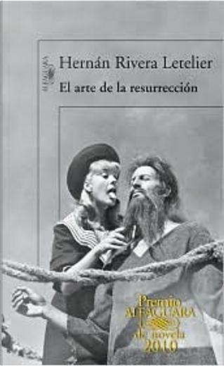 El arte de la resurreccion by Hernan Rivera Letelier