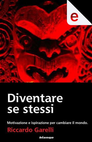 Diventare se stessi by Riccardo Garelli