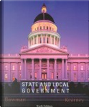 State And Local Government by Ann O'm Bowman, Richard C. Kearney