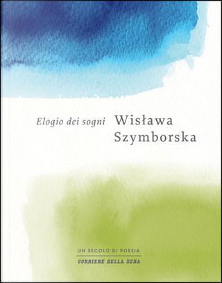 Elogio dei sogni by Wislawa Szymborska