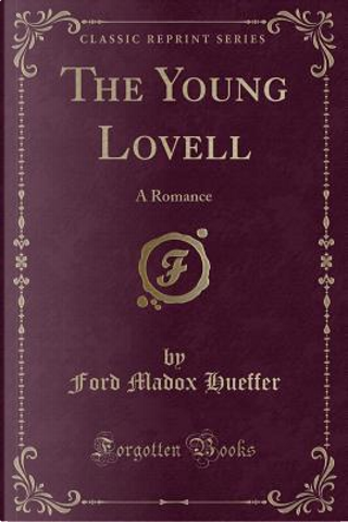 The Young Lovell by Ford Madox Hueffer